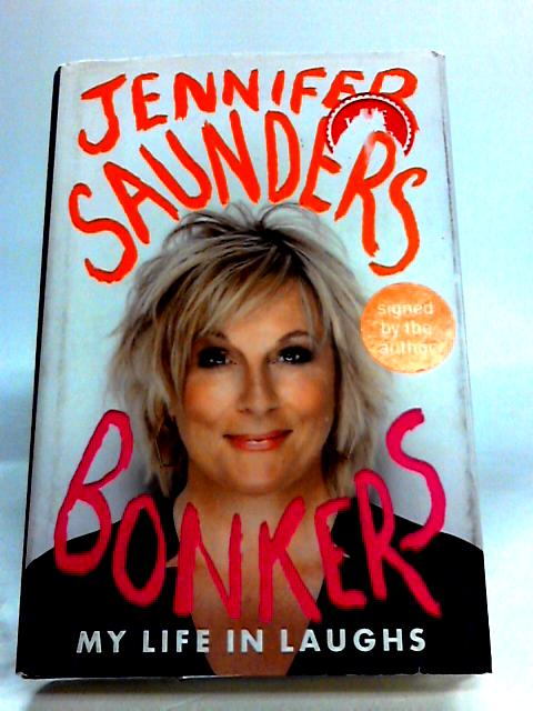 Bonkers: My Life in Laughs by Saunders, Jennifer