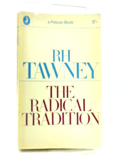 The Radical Tradition By R.H. Tawney