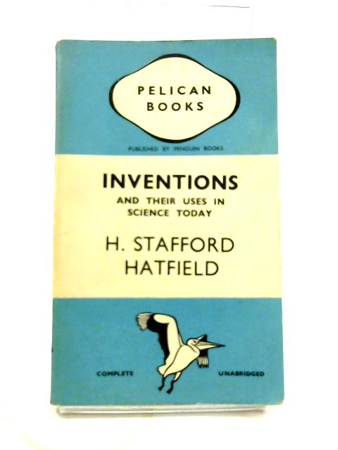 Inventions and their Uses in Science Today by Henry Stafford Hatfield