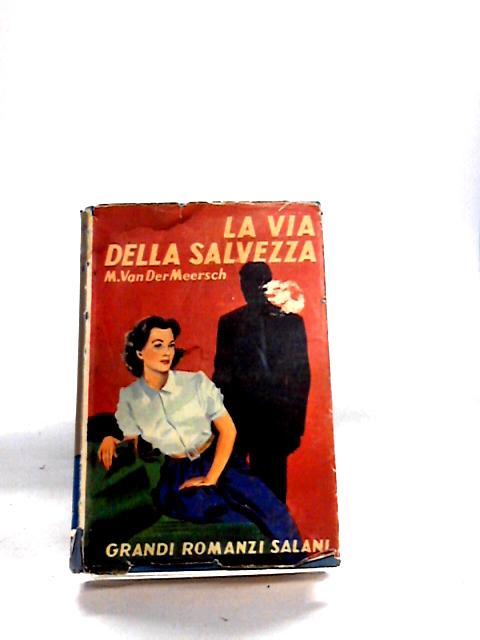 La via della salvezza. by VAN DER MEERSCH Maxence