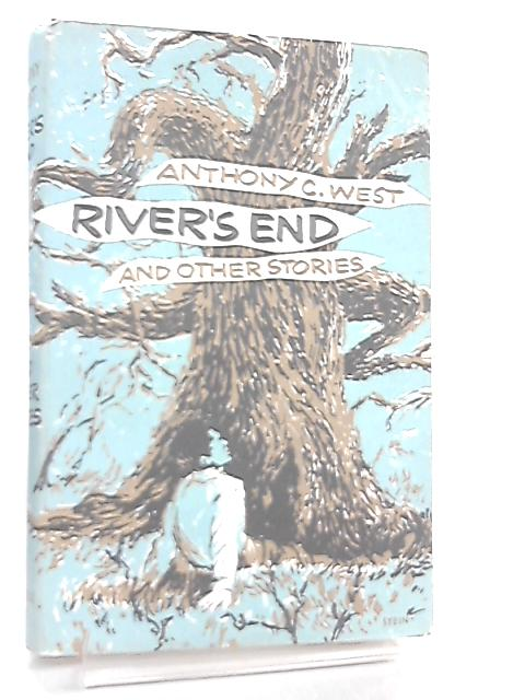 River's End & Other Stories by Anthony C. West