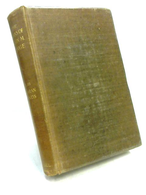 The Works of John M. Synge Volume Three by Anon
