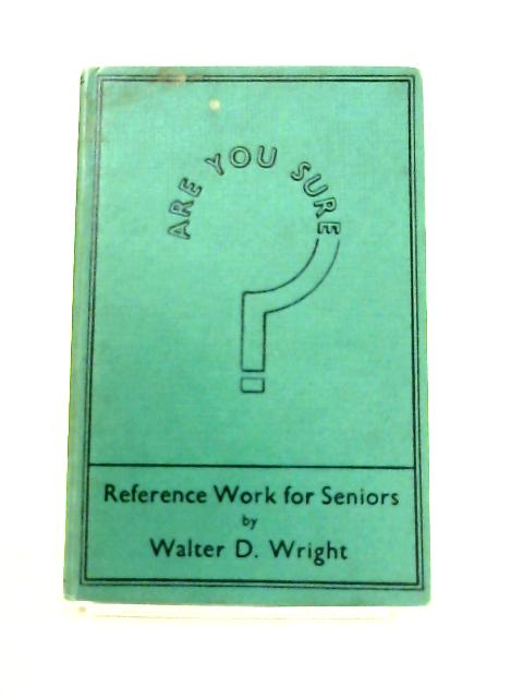 Are You Sure? by Walter D. Wright