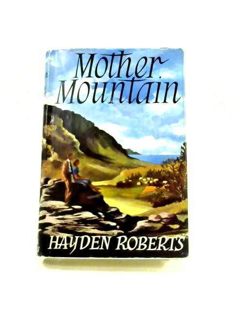 Mother Mountain By Hayden Roberts
