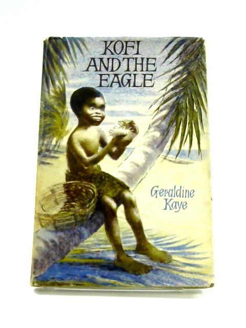 Kofi And The Eagle by Geraldine Kaye