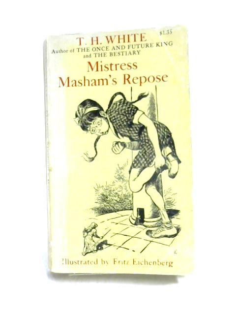 Mistress Masham's Repose By T. H. White