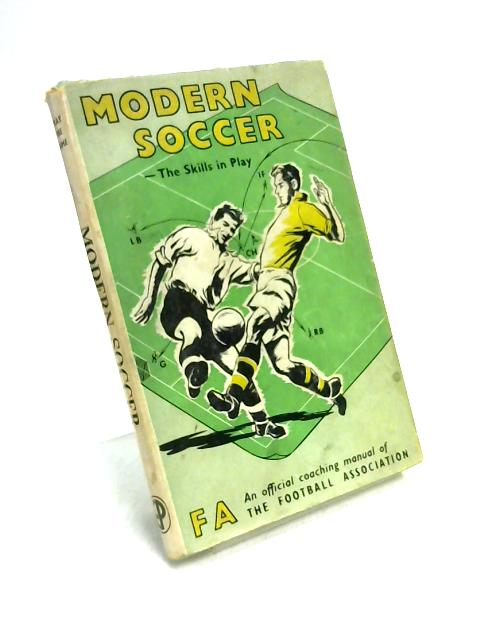 Modern Soccer: The Skills in Play by FA