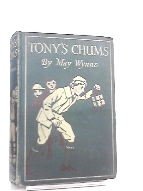 Tony's Chums by May Wynne