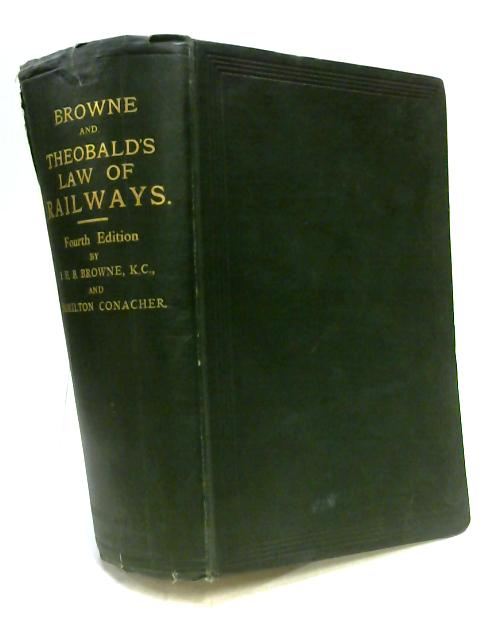 The Law of Railway Companies By John Hutton Balfour Browne