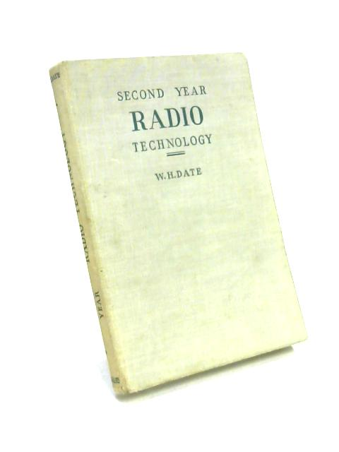 Second Year Radio Technology by W.H. Date