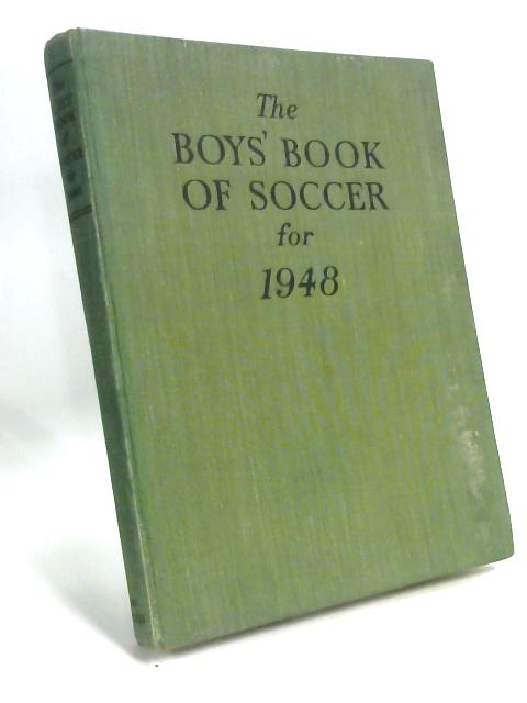Boys Book of Soccer for 1948 by Anon