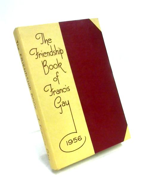 The Friendship Book 1956 by Francis Gay