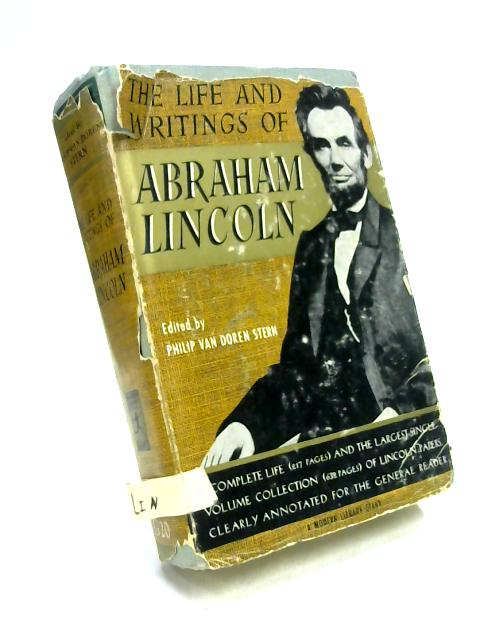 Life & Writings of Abraham Lincoln by Philip Van Doren Stern
