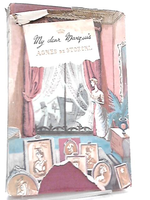 My Dear Marquis by Agnes Stoeckl