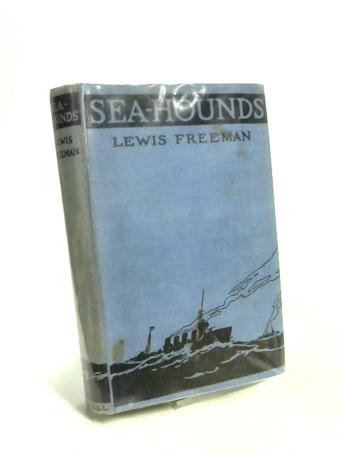 Sea- Hounds by Lewis R. Freeman