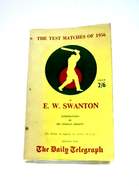 The Test Matches of 1956 by E.W. Swanton