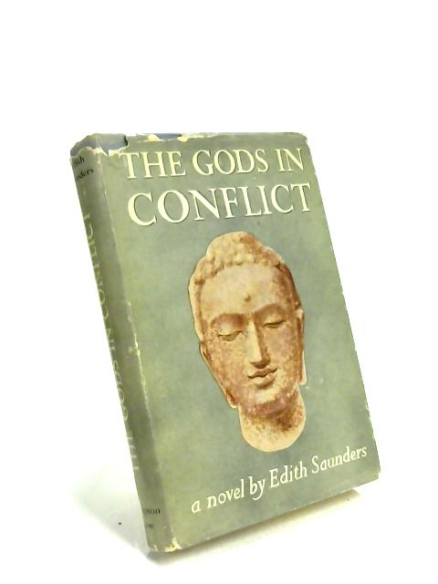 The Gods in Conflict by Edith Saunders