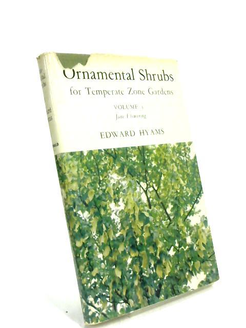 Ornamental Shrubs for temperate Zone GArdens Volume 3 by Edward Hyams