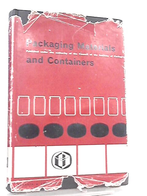 Packaging Materials and Containers by F. A. Paine