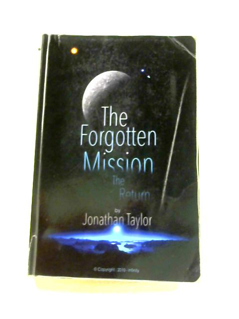 The Forgotten Mission: The Return by Jonathan Taylor