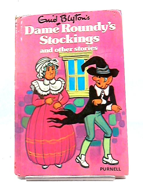 Enid Blyton's Dame Roundy's Stockings and other stories by Enid Blyton