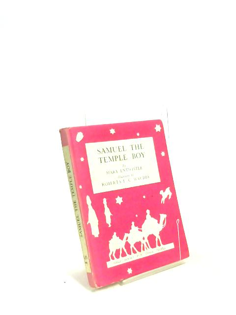 Samuel the Temple Boy By Mary Entwistle