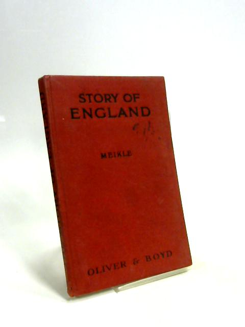 The Story Of England Part 1 From The Early Times To The Days Of Henry VIII by H. W Meikle