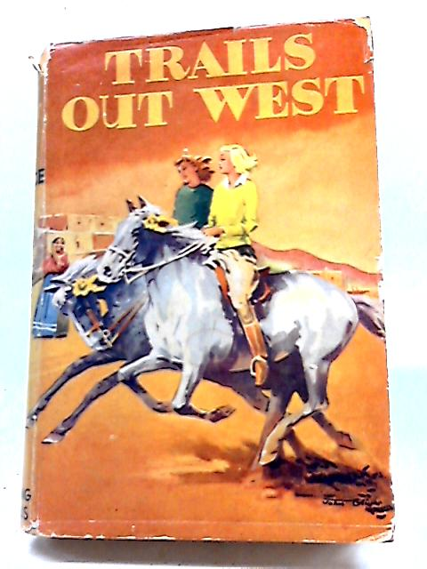 Trails Out West by O L Rice