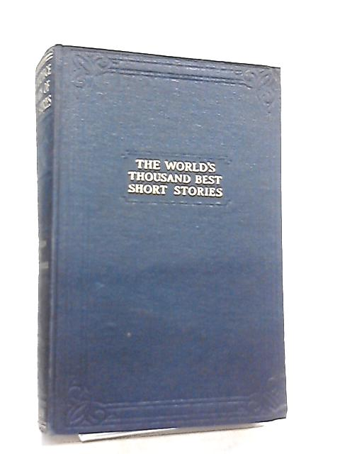 The World's Thousand Best Short Stories, Volumes 19 & 20 by J. A. Hammerton