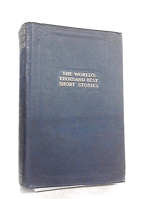 The World's Thousand Best Short Stories. Vol 9 & 10 by J. A. Hammerton