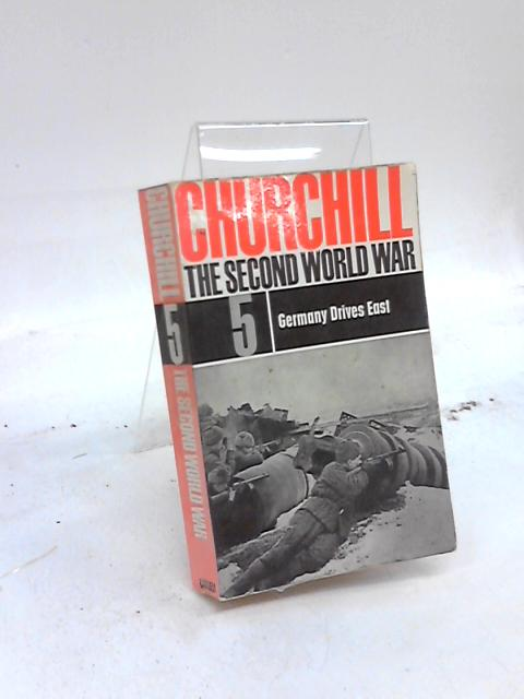 The Second World War 5 Germany Drives East by Winston S Churchill