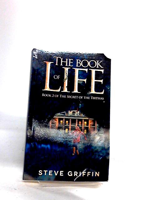 The Book of Life: The Secret of the Tirthas: Volume 2 by Griffin, Steve