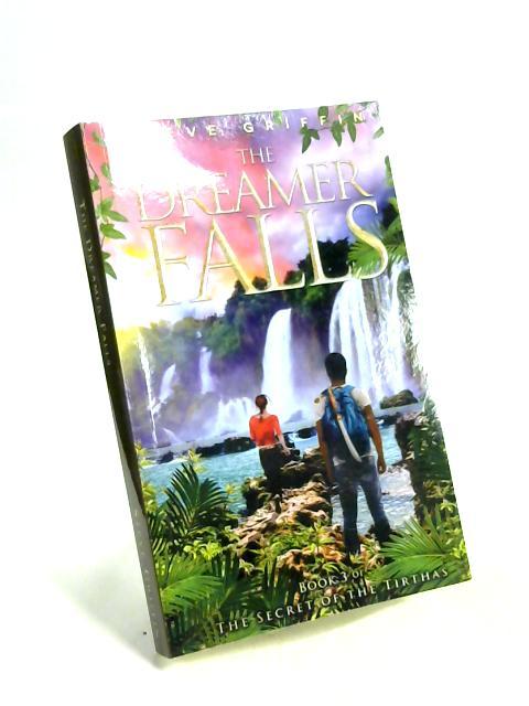 The Dreamer Falls Bk 3 by Steve Griffin