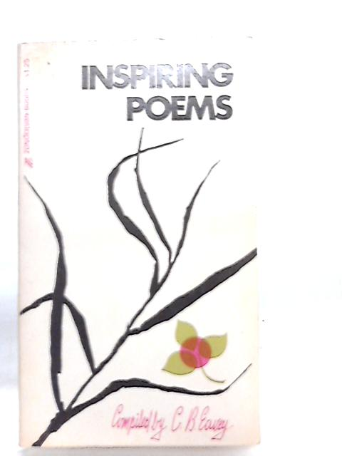 Inspiring Poems by Complied by C. B. Eavey