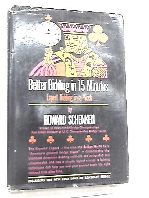 Better Bidding in 15 Minutes, Expert Bidding In a Week by Howard Schenken