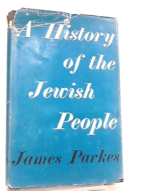 A History of the Jewish people by James Parkes