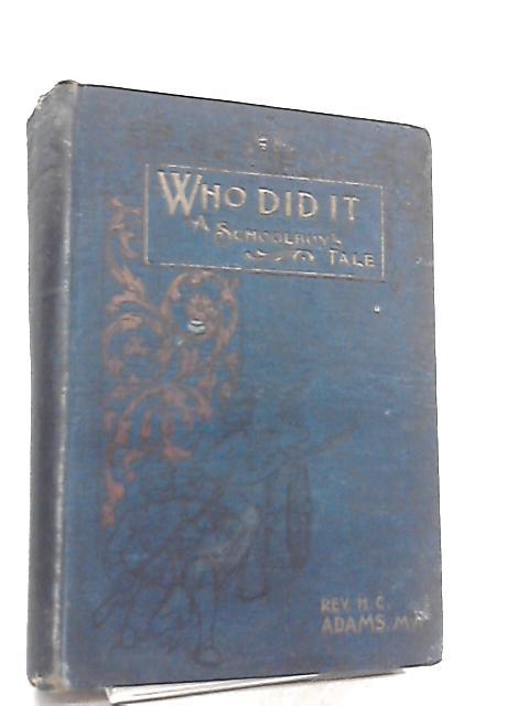 Who Did It? or, Holmwood Priory By Rev H. C. Adams