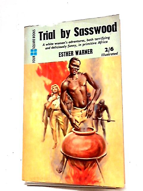Trial by Sasswood (Four square books no.139) by Esther Warner