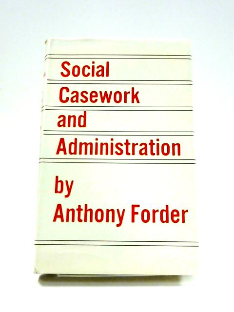 Social Casework and Administration by A. Forder