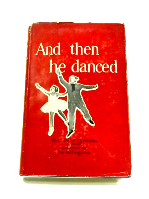 And Then He Danced by Rachel Ferguson Espinosa