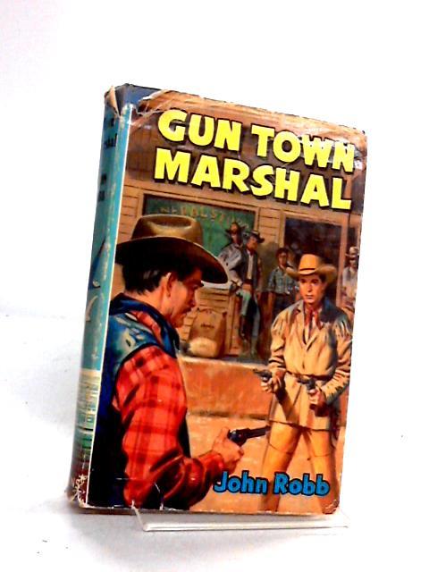 Gun Town Marshall by Robb, John