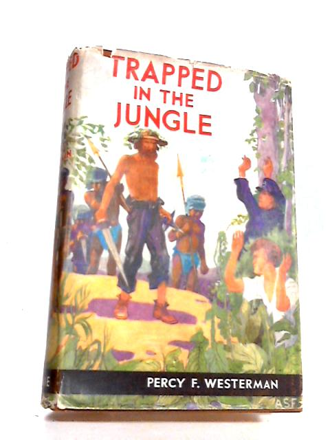 Trapped in the Jungle by Percy F. Westerman