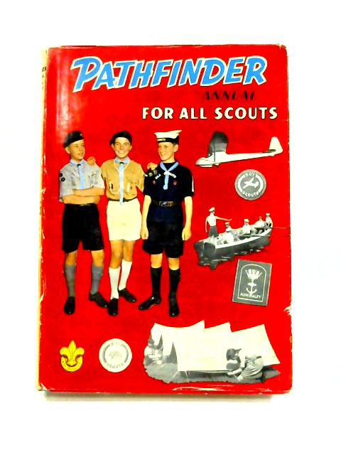 Pathfinder Annual for all Scouts 1961 by Anon