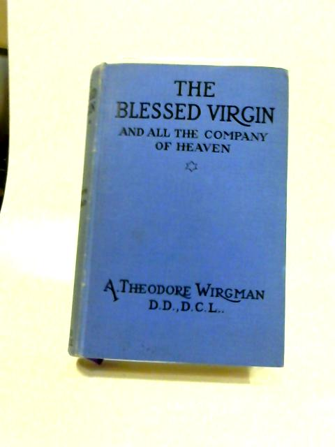 The Blessed Virgin and all the Company of Heaven by A. Theodore Wirgman