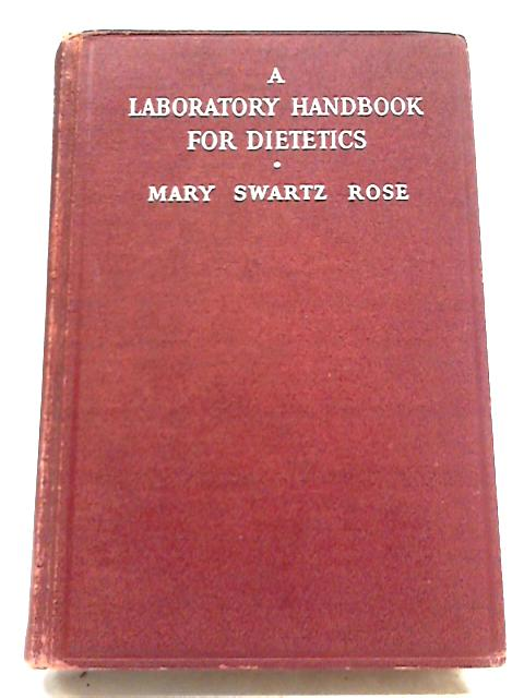 A Laboratory Handbook For Dietetics by Mary Swartz Rose