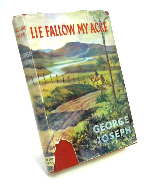 Lie Fallow My Acre by George Joseph
