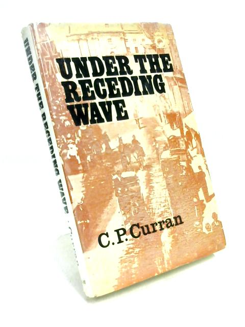 Under the Receding Wave by C.P. Curran
