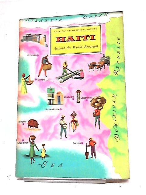Haiti: American Geographical Society Around The World Program by Joseph