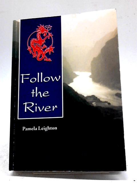 Follow the River by Pamela Leighton