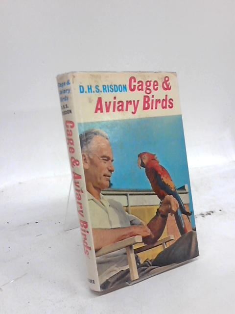 Cage and Aviary Birds by D H S Ridson